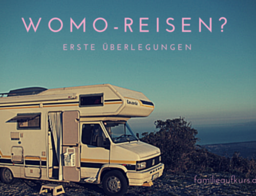 Ein Jahr Womo-Reisen – Du willst das auch?! – Überlegungen zum Start