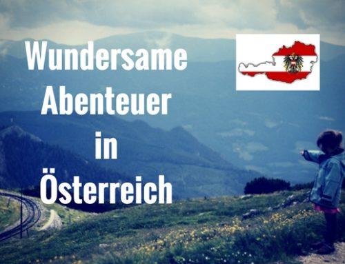 Unsere Abenteuer in Österreich – Teil 1