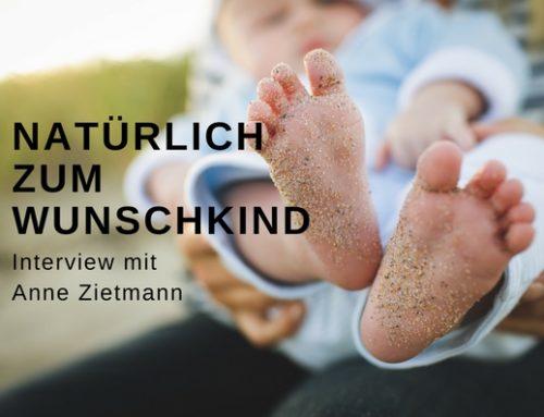 Natürlich zum Wunschkind – Interview mit Anne Zietmann