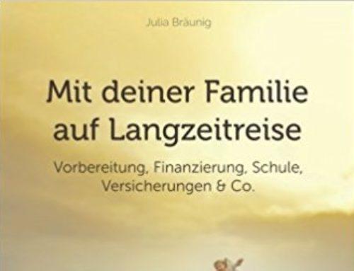 """Buchtipp: eBook """"Mit Deiner Familie Auf Langzeitreise"""" von Julia Bräunig"""