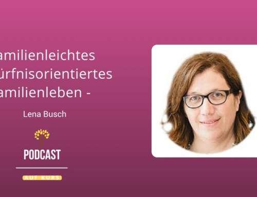 #014 – Lena Busch – Familienleichtes bedürfnisorientiertes Familienleben